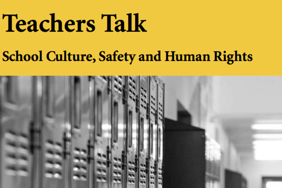 Teachers Talk: School Culture, Safety and Human Rights