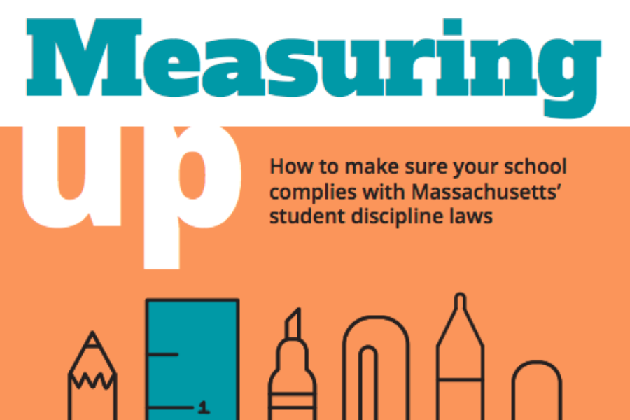 Measuring Up: How to make sure your school complies with Massachusetts' student discipline laws